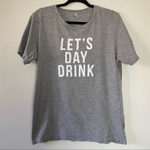Graphic T Shirt Let's Day Drink Text Statement Grey Large Funny Alcohol